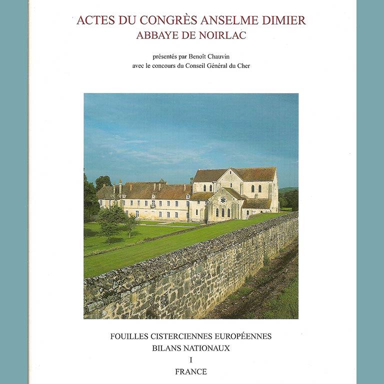 Actes du Congrès Anselme Dimier, Abbaye de Noirlac