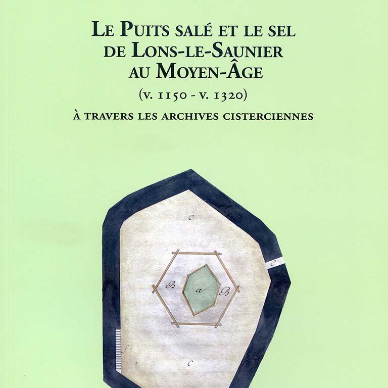 Le Puits Salé et le sel de Lons-le-Saunier au Moyen Age